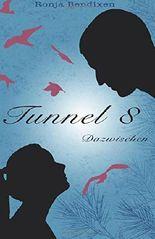 Tunnel 8: Dazwischen