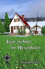 Kein Schnee im Hexenhaus (Maerchenspinnerei)
