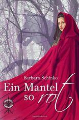 Ein Mantel so rot (Maerchenspinnerei)