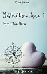 Destination Love: Break the Rules (German Edition)