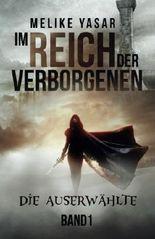 Im Reich der Verborgenen: Die Auserwählte