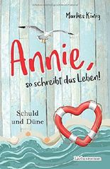 Annie, so schreibt das Leben!: Schuld und Düne