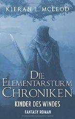 Die Elementarsturm-Chroniken: Die Kinder des Windes: Fantasy Roman