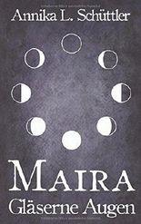 Maira: Gläserne Augen