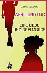 April und Luc - Eine Liebe und drei Morde