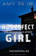 No Perfect Girl - Verhängnisvolle Affäre