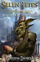 Selen Tetes: Bimmelnde Elfen und tote Prinzen
