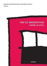 You Do Understand (Slovenian Literature Series)
