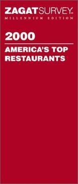 Zagatsurvey 2000 America's Top Restaurants (Zagatsurvey: America's Top Restaurants, 2000)