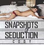 Snapshots of Seduction: Cody