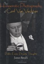 The Homoerotic Photography of Carl Van Vechten: Public Face, Private Thoughts