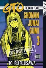 GTO: The Early Years, Volume 3: Shonan Junai Gumi