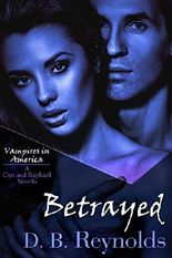 Betrayed: A Cyn and Raphael Novella (Vampires in America 5.5)