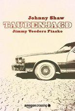 Taubenjagd: Jimmy Veeders Fiasko