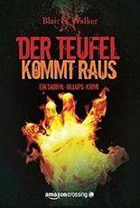 Der Teufel kommt raus: Kriminalroman