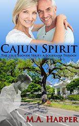 Cajun Spirit (The Jolie Blonde Series: A Louisiana Trilogy Book 3)