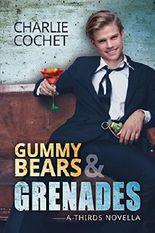 Gummy Bears & Grenades (THIRDS)