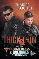 Thick & Thin and Gummy Bears & Grenades (THIRDS)