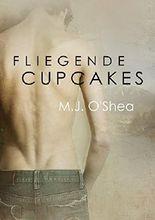 Fliegende Cupcakes (Rock Bay (Deutsch) 1)