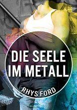 Die Seele im Metall