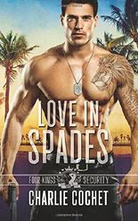 Love in Spades: Four Kings Security Book One: Volume 1
