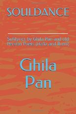 SOULDANCE: Sufilyrics by Ghila Pan and old Persian Poets (Hafiz and Rumi)