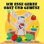 Kinderbücher: Ich esse gerne Obst und Gemüse (german kids books, Kinderbücher deutsch, Kinderbuch deutsch-german children's books) (German Bedtime Collection)