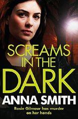 Screams in the Dark: Rosie Gilmour 3