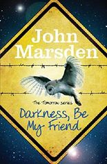 The Tomorrow Series: Darkness Be My Friend: Book 4