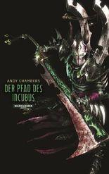Warhammer 40.000 - Pfad des Incubus