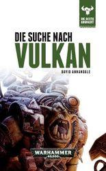 Warhammer 40.000 - Die Suche nach Vulkan