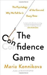 The Confidence Game: The Psychology of the Con and Why We Fall for it ... Every Time