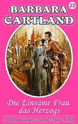 22. Die einsame Frau des Herzogs (Die zeitlose Romansammlung von Barbara Cartland)