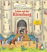 Aufklappen und Entdecken: Leben auf der Ritterburg