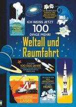 Ich weiß jetzt 100 Dinge mehr! Weltall und Raumfahrt