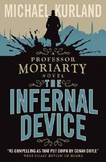The Infernal Device: A Professor Moriarty Novel