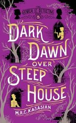 Dark Dawn over Steep House (The Gower Street Detective Series)