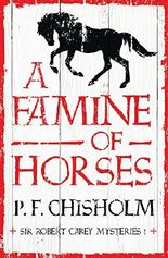 A Famine of Horses (Sir Robert Carey Mysteries)