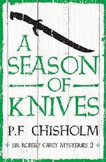A Season of Knives (Sir Robert Carey Mysteries)
