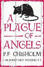 A Plague of Angels (Sir Robert Carey Mysteries)