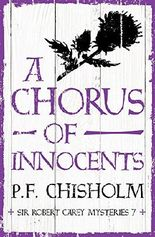 A Chorus of Innocents (Sir Robert Carey Mysteries)