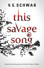 This Savage Song (Monsters of Verity 1)