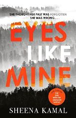Eyes Like Mine: 'Utterly compelling . . . Will stay with you for a long, long time' Jeffery Deaver