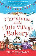 Christmas at the Little Village Bakery: A feel good festive romance to curl up by the fire with (Honeybourne) (Volume 2)
