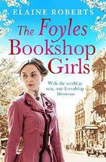 The Foyles Bookshop Girls (The Foyles Girls)