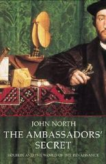 The Ambassadors' Secret: Holbein and the World of the Renaissance