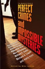 The Mammoth Book of Perfect Crimes & Impossible Mysteries (Mammoth Books)