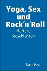 Yoga, Sex und Rock`n` Roll