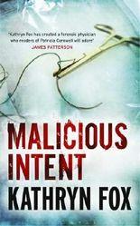 Malicious Intent (Dr Anya Crichton Book 1)