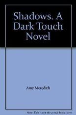 Shadows. A Dark Touch Novel